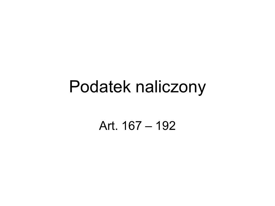 Podatek naliczony Art. 167 – 192