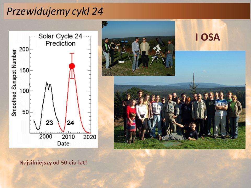 Przewidujemy cykl 24 Najsilniejszy od 50-ciu lat! I OSA