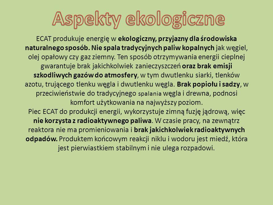 ECAT produkuje energię w ekologiczny, przyjazny dla środowiska naturalnego sposób. Nie spala tradycyjnych paliw kopalnych jak węgiel, olej opałowy czy