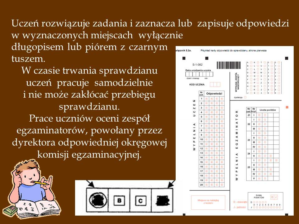 długopisem lub piórem z czarnym tuszem. W czasie trwania sprawdzianu uczeń pracuje samodzielnie i nie może zakłócać przebiegu sprawdzianu. Prace uczni