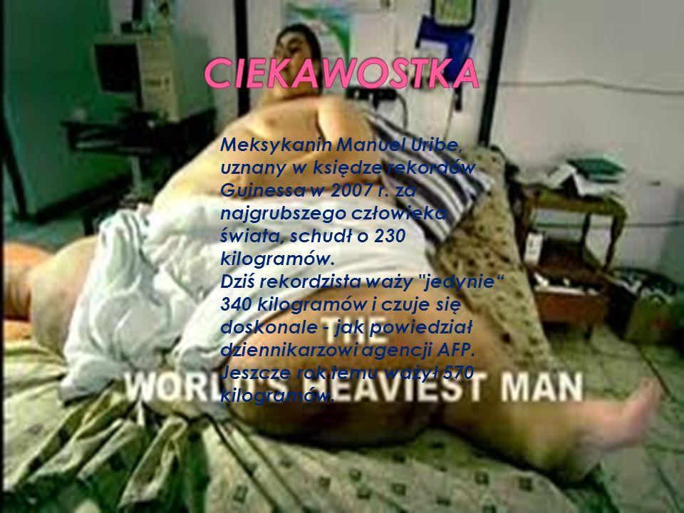 Meksykanin Manuel Uribe, uznany w księdze rekordów Guinessa w 2007 r. za najgrubszego człowieka świata, schudł o 230 kilogramów. Dziś rekordzista waży