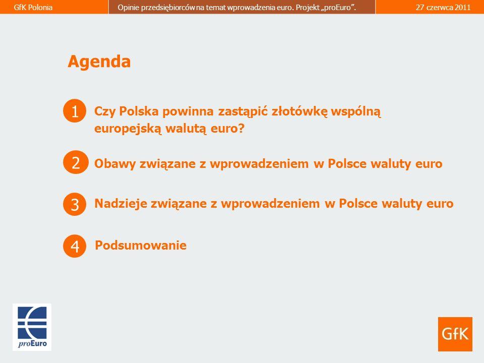 GfK PoloniaOpinie przedsiębiorców na temat wprowadzenia euro. Projekt proEuro.27 czerwca 2011 Obawy związane z wprowadzeniem w Polsce waluty euro 2 1