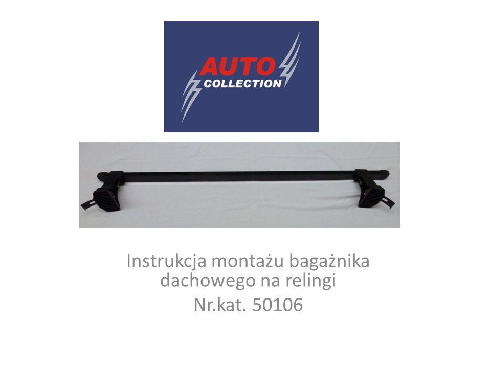I Instrukcja montażu bagażnika dachowego na relingi Nr.kat. 50106