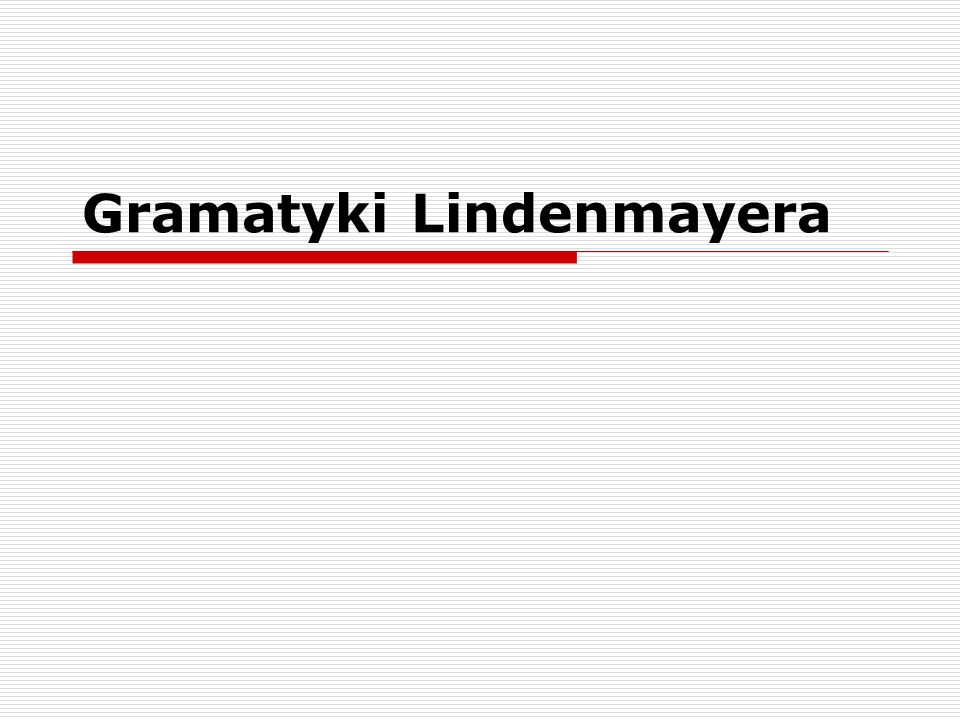 Inna nazwa to równolegle przepisujące systemu lub L-systemy, Twórcą jest biolog Aristid Lindenmayer, który w 1968 roku stworzył formalny sposób opisu wzrostu roślin.
