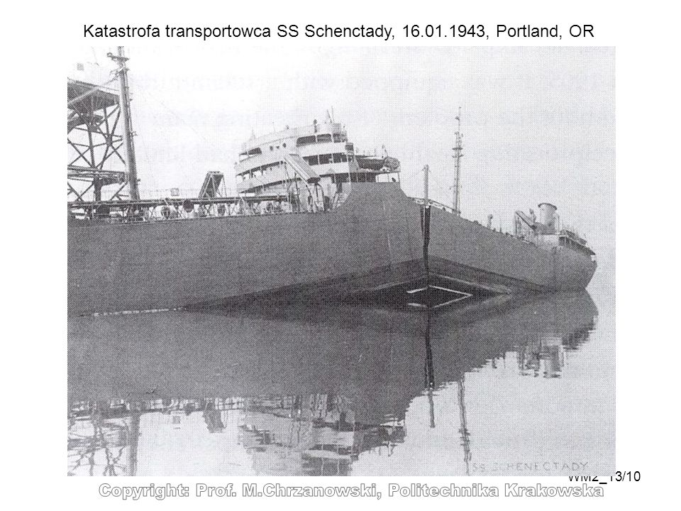 WM2_13/10 Katastrofa transportowca SS Schenctady, 16.01.1943, Portland, OR