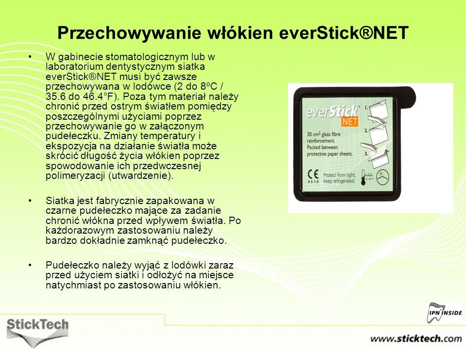 Przechowywanie włókien everStick®NET W gabinecie stomatologicznym lub w laboratorium dentystycznym siatka everStick®NET musi być zawsze przechowywana