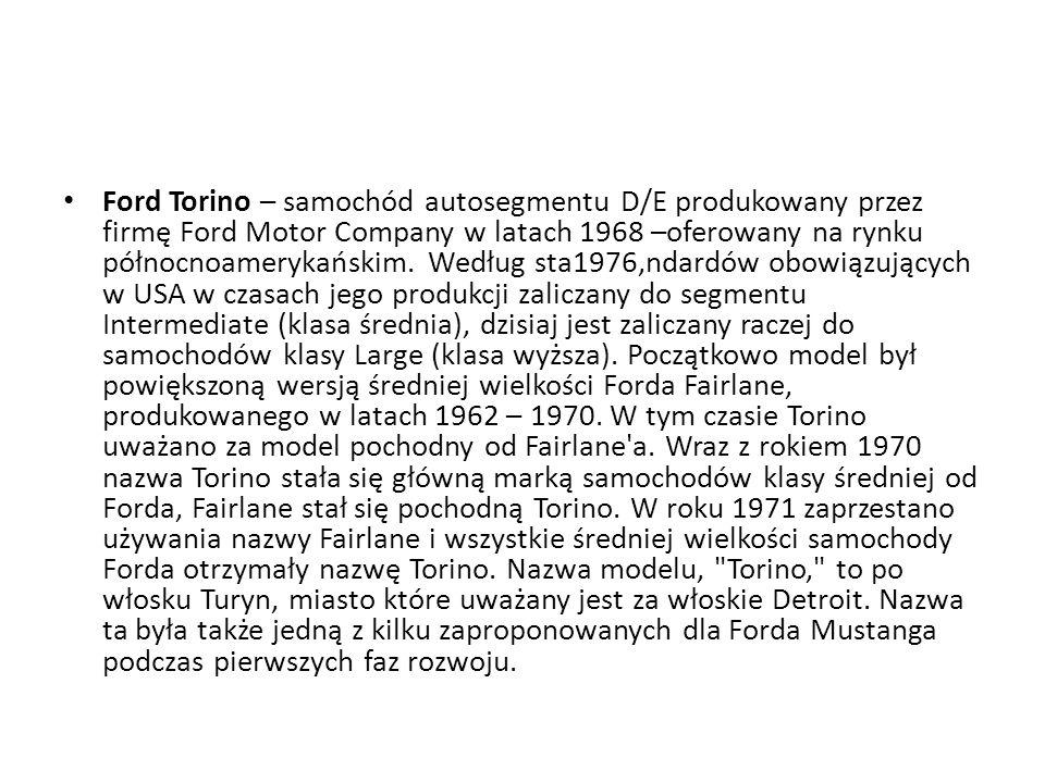Ford Torino – samochód autosegmentu D/E produkowany przez firmę Ford Motor Company w latach 1968 –oferowany na rynku północnoamerykańskim.