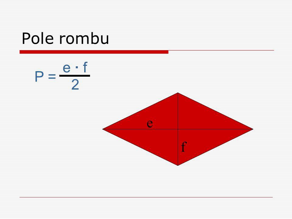 e f P = e · f 2 Pole rombu