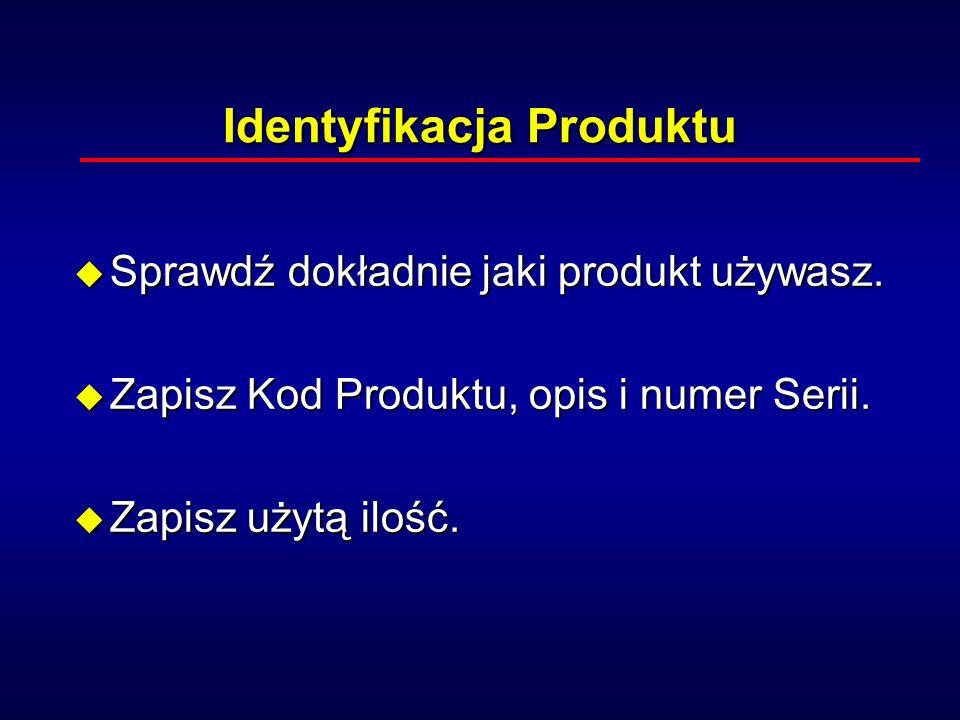 Identyfikacja Produktu u Sprawdź dokładnie jaki produkt używasz.