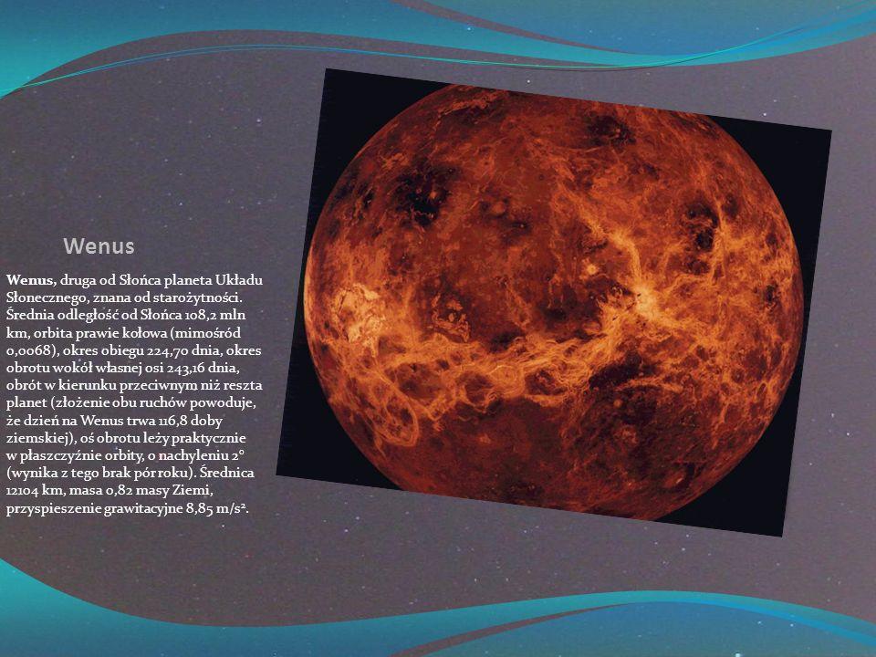 Wenus Wenus, druga od Słońca planeta Układu Słonecznego, znana od starożytności.