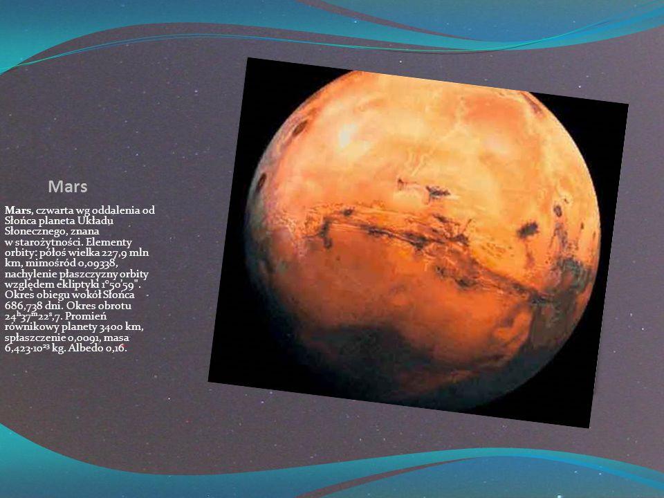 Mars Mars, czwarta wg oddalenia od Słońca planeta Układu Słonecznego, znana w starożytności.