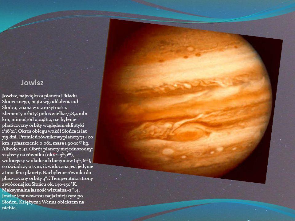 Jowisz Jowisz, największa planeta Układu Słonecznego, piąta wg oddalenia od Słońca, znana w starożytności.