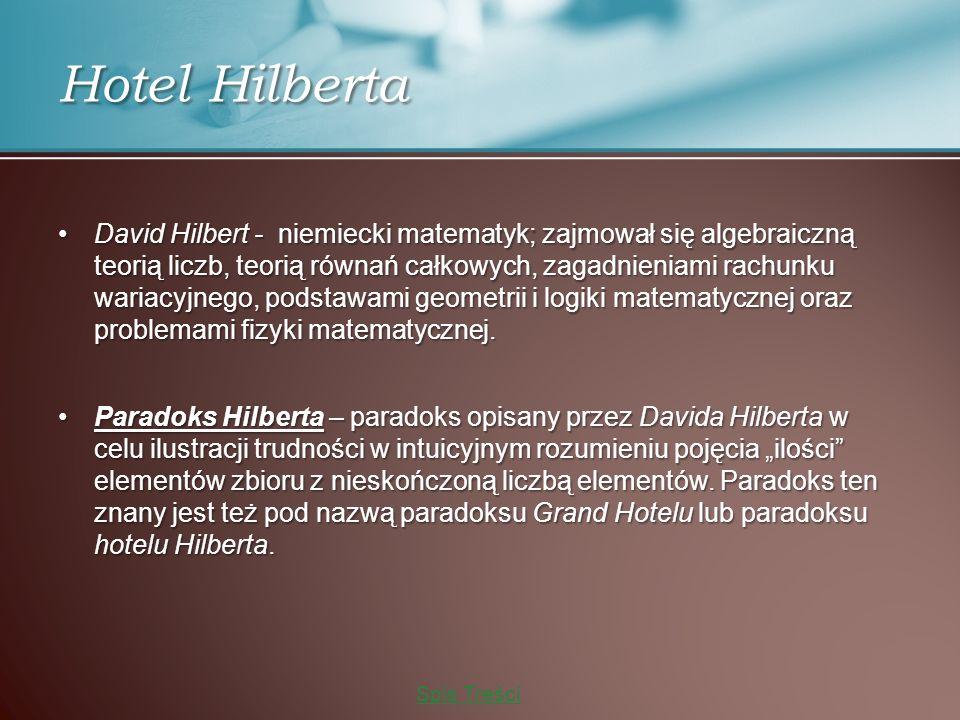David Hilbert - niemiecki matematyk; zajmował się algebraiczną teorią liczb, teorią równań całkowych, zagadnieniami rachunku wariacyjnego, podstawami