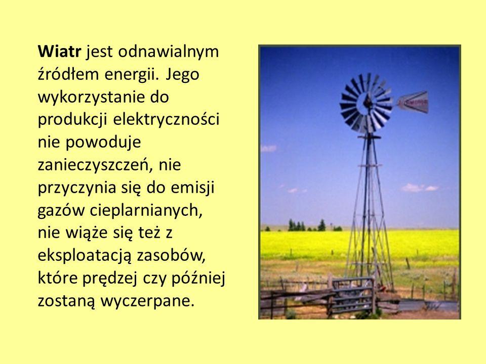 Wiatr jest odnawialnym źródłem energii. Jego wykorzystanie do produkcji elektryczności nie powoduje zanieczyszczeń, nie przyczynia się do emisji gazów