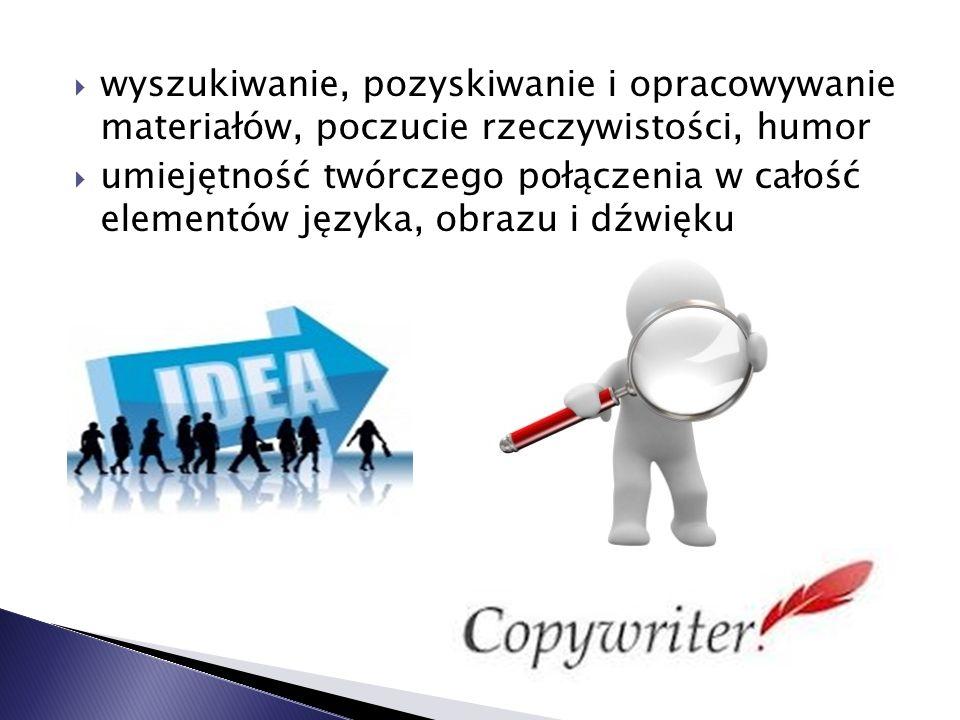 wyszukiwanie, pozyskiwanie i opracowywanie materiałów, poczucie rzeczywistości, humor umiejętność twórczego połączenia w całość elementów języka, obra