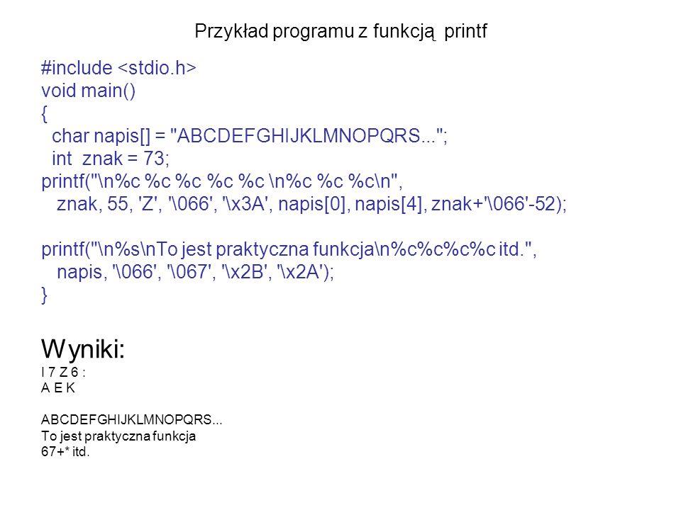 Przykład programu z funkcją printf #include void main() { char napis[] =