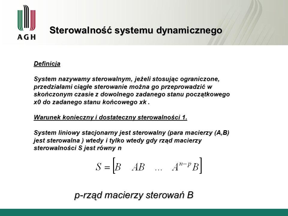 Sterowalność systemu dynamicznego Warunek konieczny i dostateczny sterowalności 2.