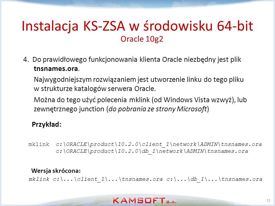 13 4. Do prawidłowego funkcjonowania klienta Oracle niezbędny jest plik tnsnames.ora. Najwygodniejszym rozwiązaniem jest utworzenie linku do tego plik