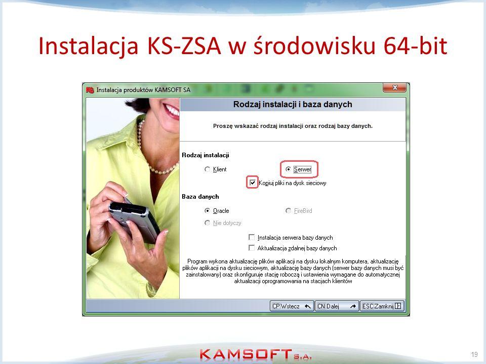 19 Instalacja KS-ZSA w środowisku 64-bit