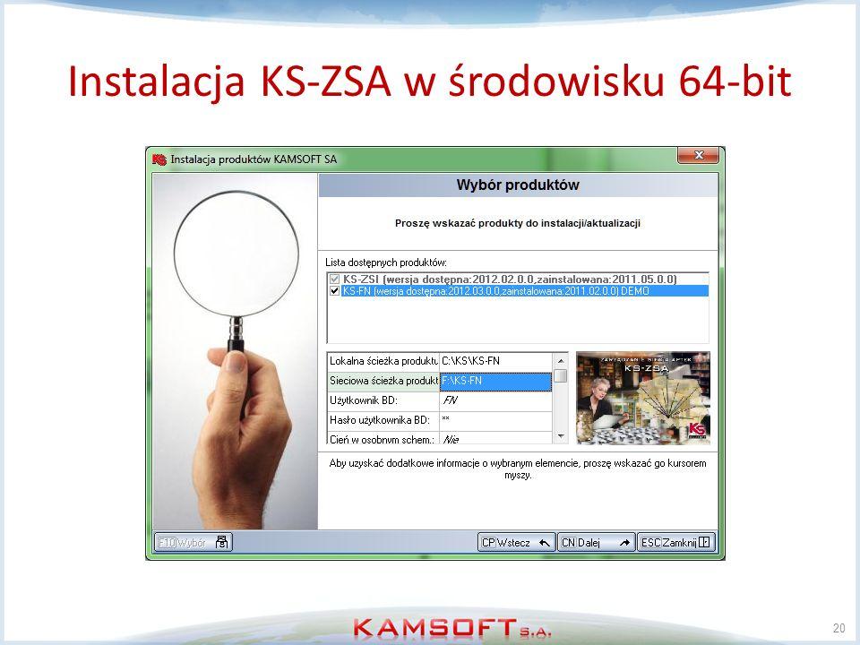 21 www.kamsoft.pl > Zarządzanie > KS-ZSA > PORADY PRAKTYCZNE Instalacja KS-ZSA w środowisku 64-bit