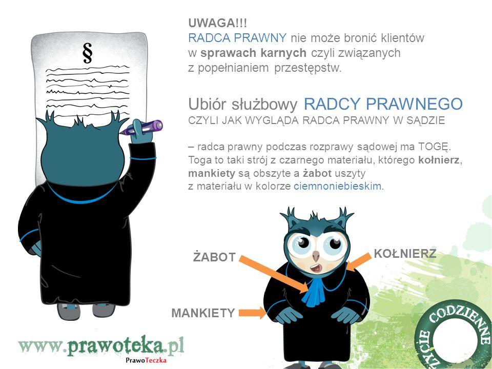 UWAGA!!! RADCA PRAWNY nie może bronić klientów w sprawach karnych czyli związanych z popełnianiem przestępstw. Ubiór służbowy RADCY PRAWNEGO CZYLI JAK