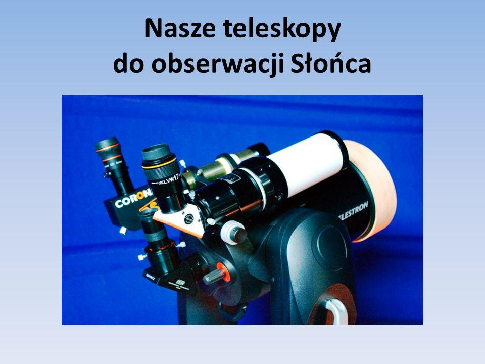 Nasze teleskopy do obserwacji Słońca