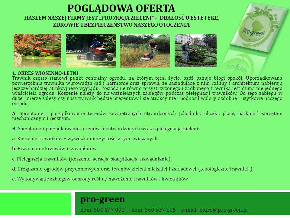 POGLĄDOWA OFERTA HASŁEM NASZEJ FIRMY JEST PROMOCJA ZIELENI – DBAŁOŚĆ O ESTETYKĘ, ZDROWIE I BEZPIECZEŃSTWO NASZEGO OTOCZENIA pro-green kom. 604 497 092