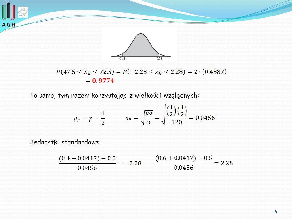 7 Suma i różnica statystyk Załóżmy, że badamy dwie populacje z których losujemy próbki (dużo!) o licznościach odpowiednio n 1 oraz n 2 (dla ogólności przyjmiemy dwie różne wartości).