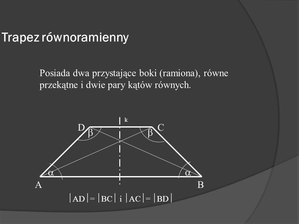 Suma kątów przy ramionach trapezu wynosi 180 stopni. AB C D + = 180 0 i + = 180 0