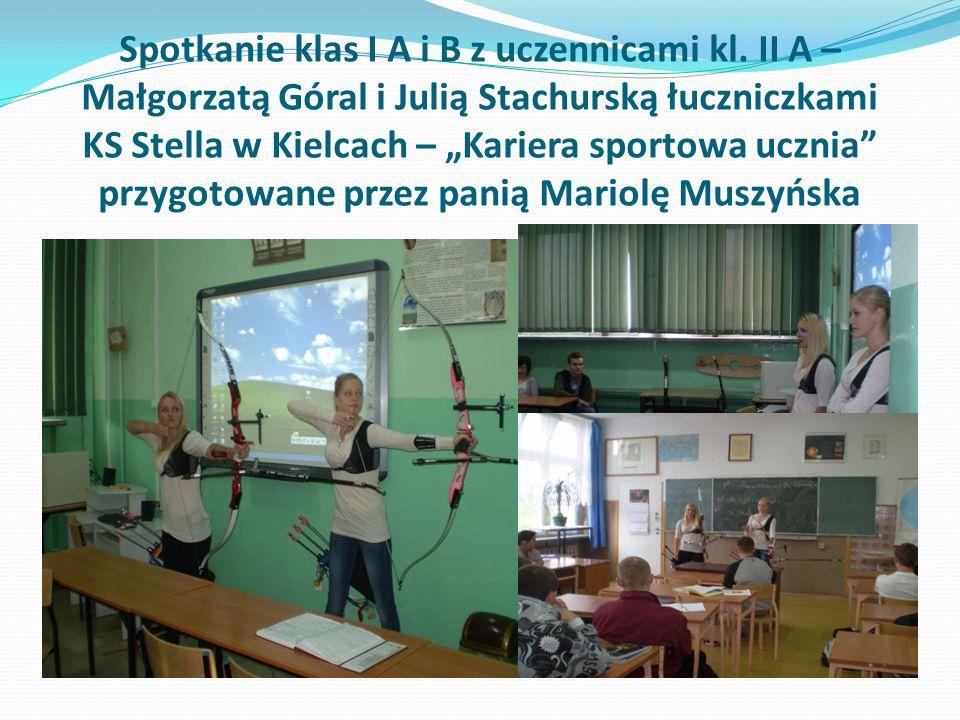 Spotkanie klas I A i B z uczennicami kl. II A – Małgorzatą Góral i Julią Stachurską łuczniczkami KS Stella w Kielcach – Kariera sportowa ucznia przygo