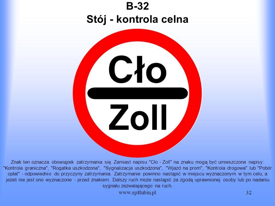 www.sp8lubin.pl32 B-32 Znak ten oznacza obowiązek zatrzymania się. Zamiast napisu