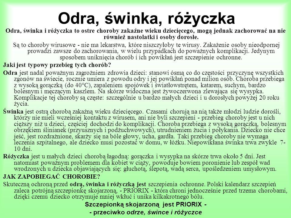 Odra, świnka, różyczka Odra, świnka i różyczka to ostre choroby zakaźne wieku dziecięcego, mogą jednak zachorować na nie również nastolatki i osoby do