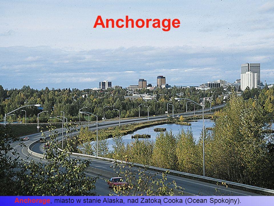 Anchorage, miasto w stanie Alaska, nad Zatoką Cooka (Ocean Spokojny). Anchorage