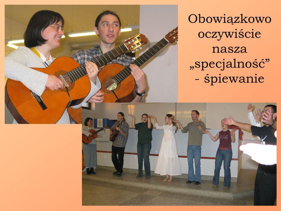 Obowiązkowo oczywiście nasza specjalność - śpiewanie