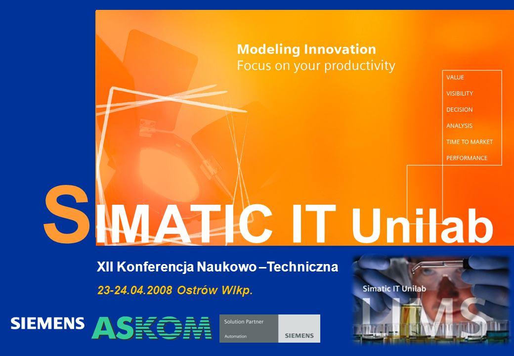 S IMATIC IT Unilab XII Konferencja Naukowo –Techniczna 23-24.04.2008 Ostrów Wlkp.