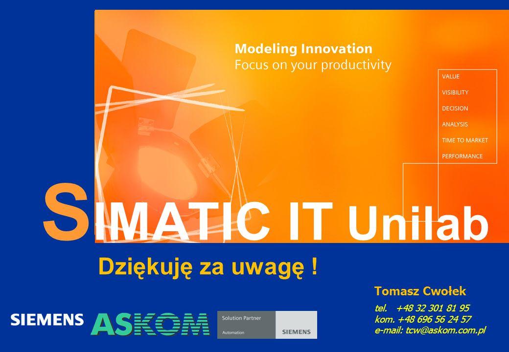 S IMATIC IT Unilab Dziękuję za uwagę ! Tomasz Cwołek tel. +48 32 301 81 95 kom. +48 696 56 24 57 e-mail: tcw@askom.com.pl