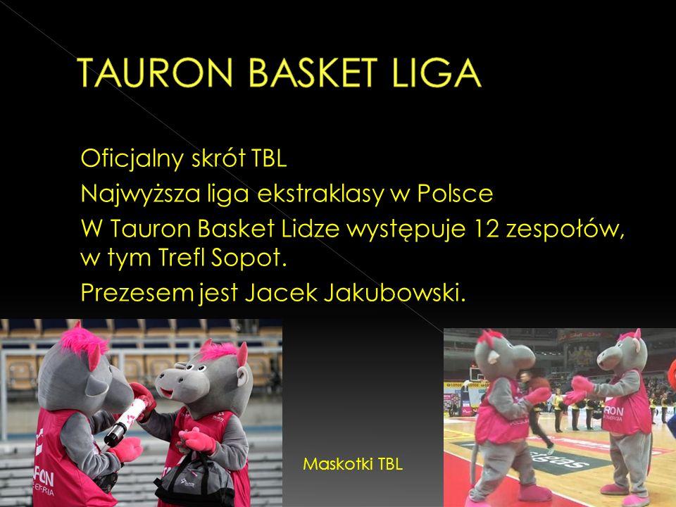 Oficjalny skrót TBL Najwyższa liga ekstraklasy w Polsce W Tauron Basket Lidze występuje 12 zespołów, w tym Trefl Sopot. Prezesem jest Jacek Jakubowski