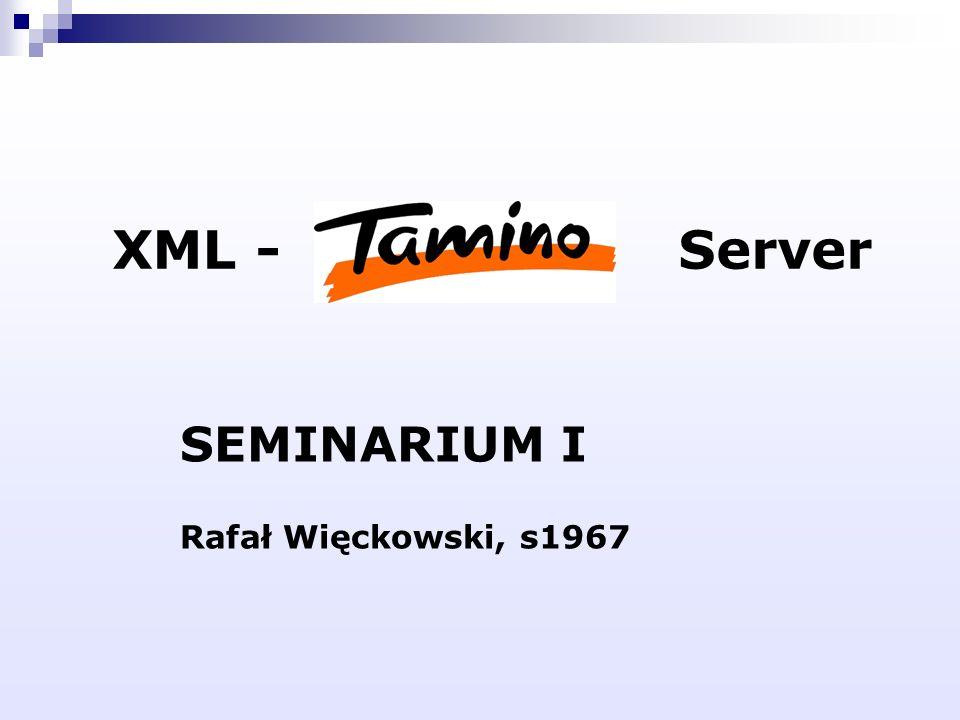 XML -Server SEMINARIUM I Rafał Więckowski, s1967