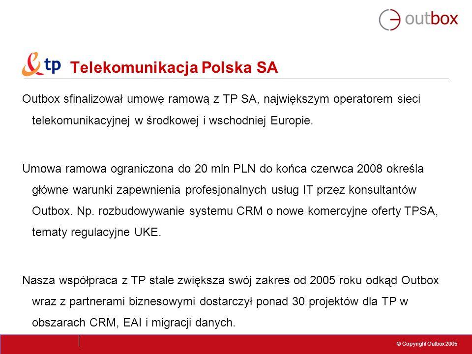 © Copyright Outbox 2005 Telekomunikacja Polska SA Outbox sfinalizował umowę ramową z TP SA, największym operatorem sieci telekomunikacyjnej w środkowe