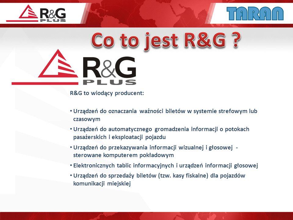 R&G to wiodący producent: Urządzeń do oznaczania ważności biletów w systemie strefowym lub czasowym Urządzeń do automatycznego gromadzenia informacji
