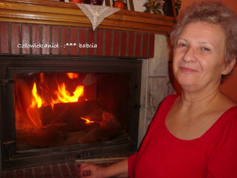 Człowiek anioł - :*** babcia
