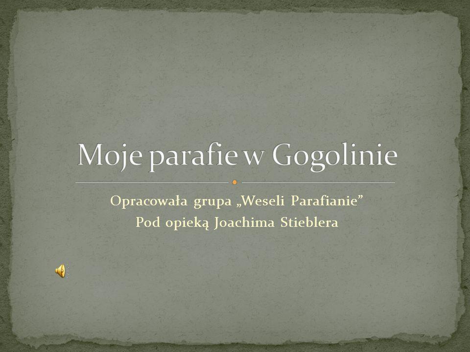 Opracowała grupa Weseli Parafianie Pod opieką Joachima Stieblera