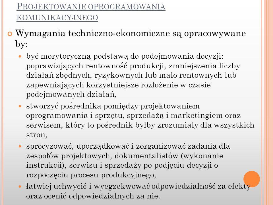 Wymagania techniczno-ekonomiczne są opracowywane by: być merytoryczną podstawą do podejmowania decyzji: poprawiających rentowność produkcji, zmniejsze