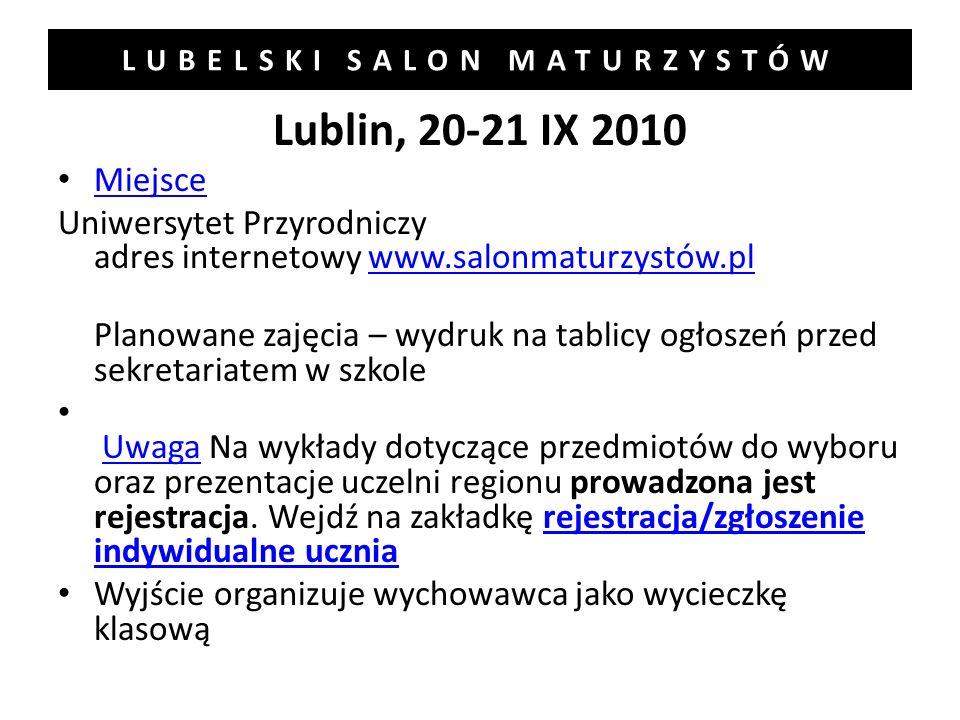 LUBELSKI SALON MATURZYSTÓW Lublin, 20-21 IX 2010 Miejsce Uniwersytet Przyrodniczy adres internetowy www.salonmaturzystów.plwww.salonmaturzystów.pl Pla