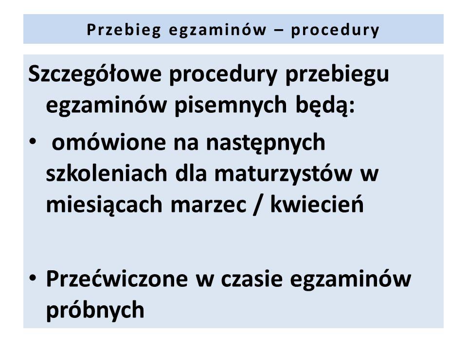 Szczegółowe procedury przebiegu egzaminów pisemnych będą: omówione na następnych szkoleniach dla maturzystów w miesiącach marzec / kwiecień Przećwiczo