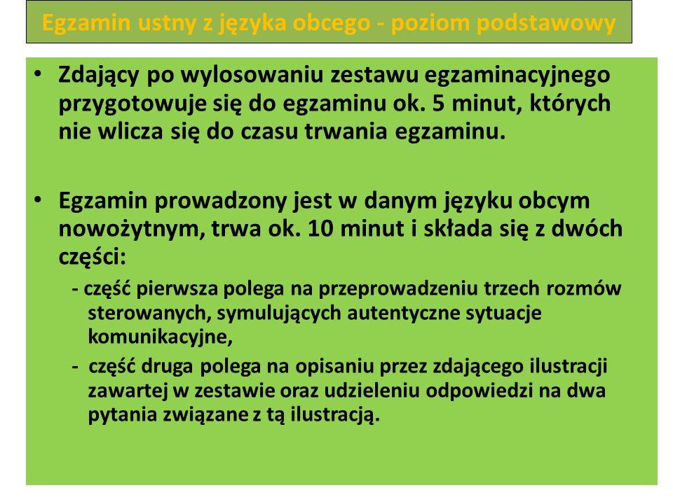 Egzamin ustny z języka obcego - poziom podstawowy Zdający po wylosowaniu zestawu egzaminacyjnego przygotowuje się do egzaminu ok.
