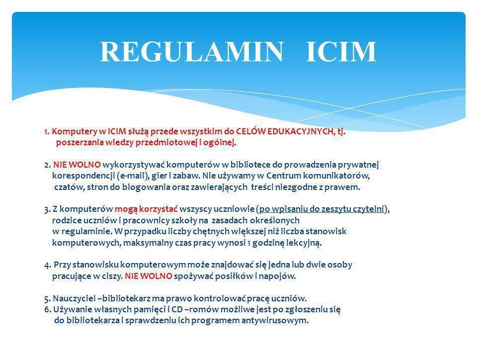 INTERNETOWE CENTRUM INFORMACJI MULTIMEDIALNEJ - ICIM Cztery stanowiska komputerowe z dostępem do Internetu z możliwością drukowania dokumentów Program