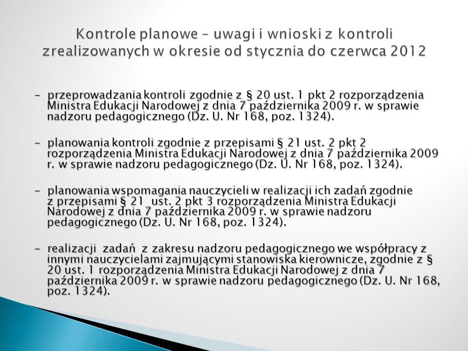 - przeprowadzania kontroli zgodnie z § 20 ust. 1 pkt 2 rozporządzenia Ministra Edukacji Narodowej z dnia 7 października 2009 r. w sprawie nadzoru peda