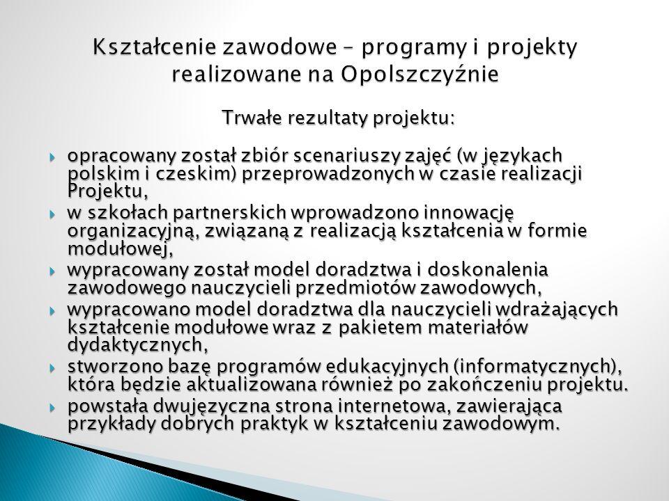 Trwałe rezultaty projektu: opracowany został zbiór scenariuszy zajęć (w językach polskim i czeskim) przeprowadzonych w czasie realizacji Projektu, opr