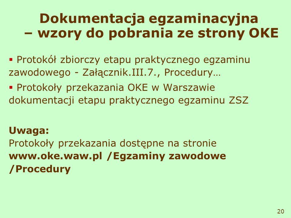 Dokumentacja egzaminacyjna – wzory do pobrania ze strony OKE Protokół zbiorczy etapu praktycznego egzaminu zawodowego - Załącznik.III.7., Procedury… P